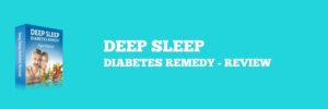 Read more about the article Deep Sleep Diabetes Remedy  –  Review