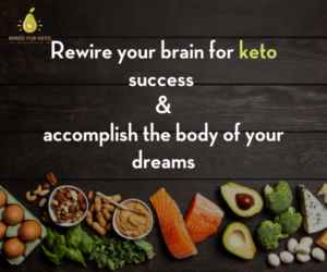 Wired for Keto